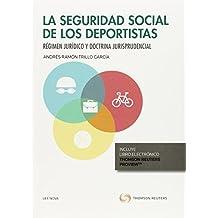 Seguridad social de los deportistas,La. Régimen jurídico y doctrina jurisprudenc (Comentarios a Leyes)