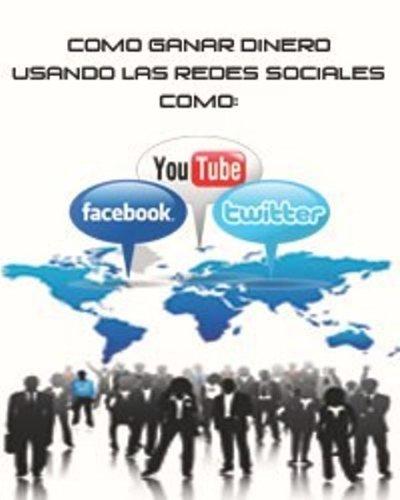 Guía de Como ganar dinero usando las Redes Sociales