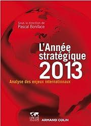 L'Année stratégique 2013: Analyse des enjeux internationaux