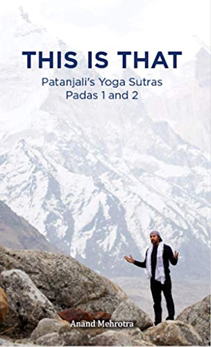 THIS IS THAT: Patanjalis Yoga Sutras Padas 1 and 2 (English ...