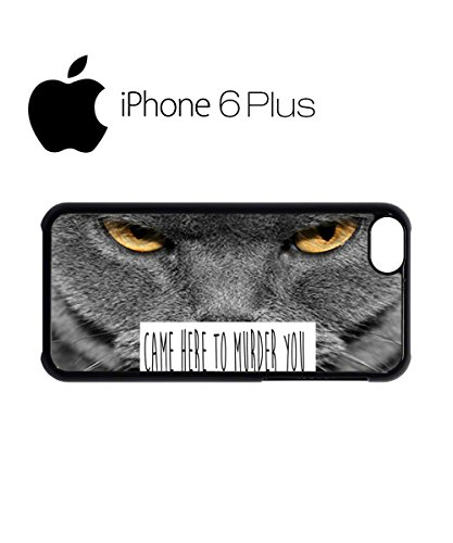 Came Here To Murder You Cat Kitten Meow Mobile Cell Phone Case Cover iPhone 6 Plus Black Schwarz