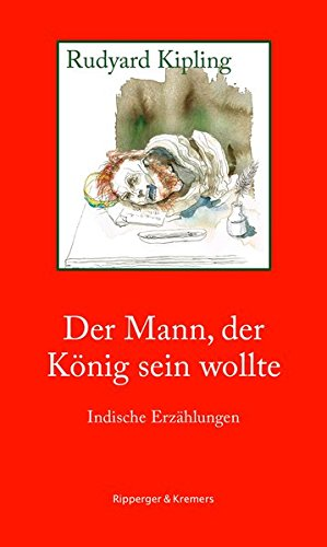 Der Mann, der König sein wollte: Indische Erzählungen (Literarische Kunststücke, Band 4)