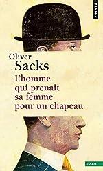 L'Homme qui prenait sa femme pour un chapeau. et autres récits cliniques de Oliver Sacks