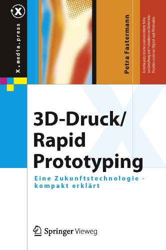 3D-Druck/Rapid Prototyping: Eine Zukunftstechnologie - kompakt erklärt: 0 (X.media.press)