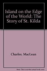 Island on the Edge of the World: The Story of St. Kilda