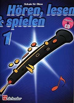 HOEREN LESEN & SPIELEN 1 - SCHULE - arrangiert für Oboe - mit CD [Noten / Sheetmusic] Komponist: BOTMA TIJMEN + KASTELEIN JAAP