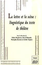 La lettre et la scène: linguistique du texte de théâtre