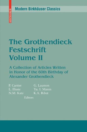 The Grothendieck Festschrift, Volume II: A Collection of Articles Written in Honor of the 60th Birthday of Alexander Grothendieck (Modern Birkhäuser Classics) (English and French Edition)