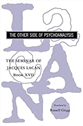 The Seminar of Jacques Lacan: The Other Side of Psychoanalysis (Vol. Book XVII) (The Seminar of Jacques Lacan) (Bk. 17) by Jacques Lacan (2006-12-17)