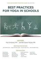Best Practices for Yoga in Schools (Yoga Service Best Practices Guide) (Volume 1) by Yoga Service Council (2015-10-27)