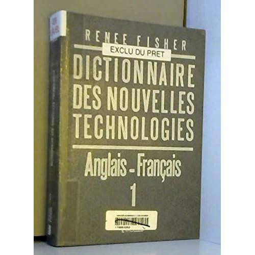 Dictionnaire des nouvelles technologies, anglais et français