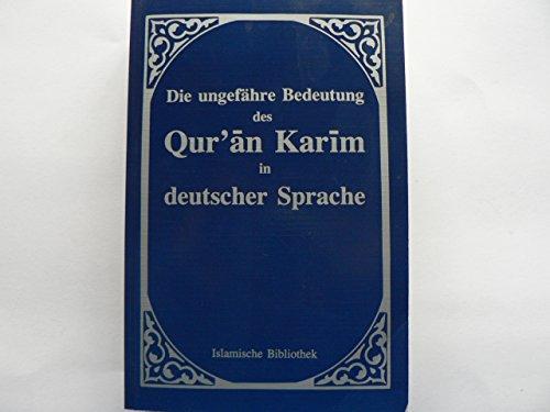 Die ungefähre BEdeutung des Qur'an Karim in deutscher Sprache