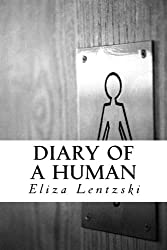 Diary of a Human by Eliza Lentzski (2012-12-05)