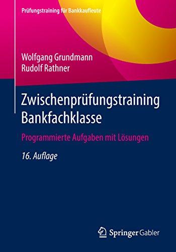 Zwischenprüfungstraining Bankfachklasse: Programmierte Aufgaben mit Lösungen (Prüfungstraining für Bankkaufleute)
