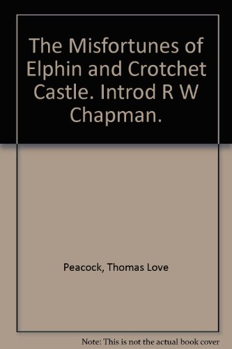 the-misfortunes-of-elphin-and-crotchet-castle-introd-r-w-chapman