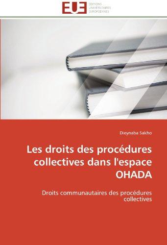 Les droits des procédures collectives dans l'espace OHADA: Droits communautaires des procédures collectives (Omn.Univ.Europ.) par Dieynaba Sakho