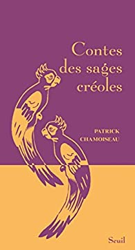 Contes des sages créoles par Patrick Chamoiseau