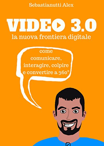 scaricare ebook gratis Video 3.0: la nuova frontiera digitale PDF Epub