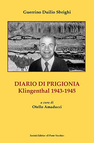 Diario di prigionia. Klingenthal 1943-1945 (Memorandum) por Guerrino Duilio Sbrighi
