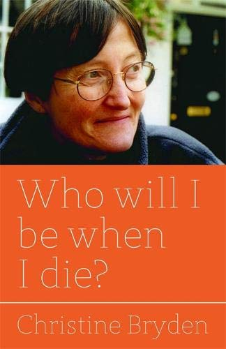 Who will I be when I die? Cover Image