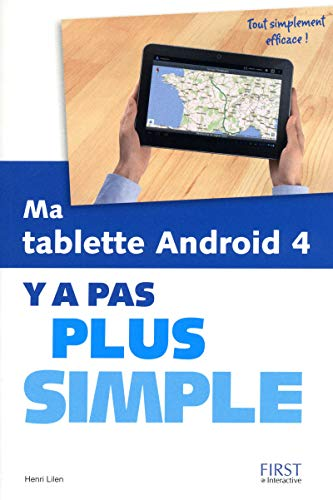 Ma tablette Android 4 Y a pas plus simple par Henri LILEN