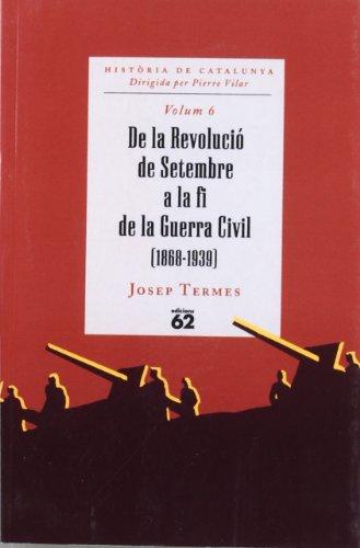 De la Revolució de Setembre a la fi de la Guerra Civil (1868-1939) (HISTORIA DE CATALUNYA (BUTXACA) por Josep Termes