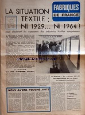 FABRIQUES DE FRANCE [No 16] du 15/07/1967 - LA SITUATION TEXTILE NI 1929 - NI 1964 - EN ALLEMAGNE UNE CRISE ECONOMIQUE GENERALE - EN HOLLANDE / UNE POLITIQUE LIBERALE DES IMPORTATIONS MET EN DANGER LES INDUSTRIES NATIONALES