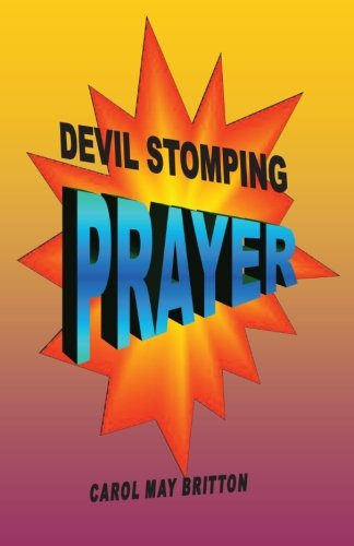 Devil Stomping Prayer: Defeat the Devil, Doubt and Deception with Powerful Devil Stomping Prayer, Buch