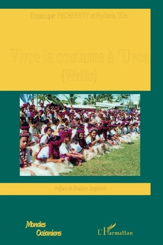 Vivre la coutume à 'UVEA (Wallis) : Tradition et modernité à 'Uvea