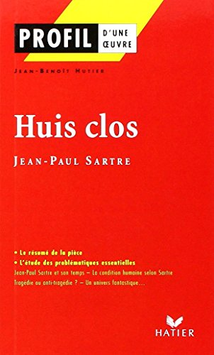 Profil - sartre (jean-paul) : huis clos - analyse litteraire de l'oeuvre (Profil d'une oeuvre)