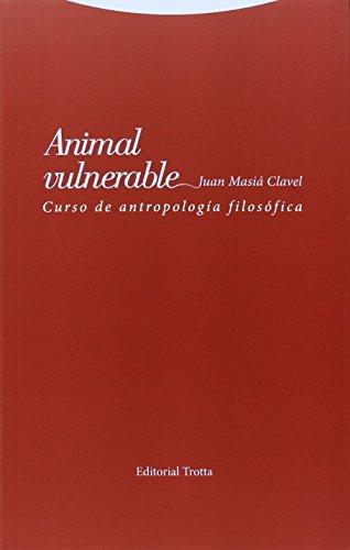 Animal vulnerable : curso de antropología filosófica