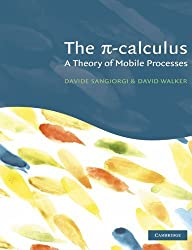 The Pi-Calculus: A Theory of Mobile Processes by Davide Sangiorgi (2001-07-19)