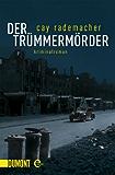 Der Trümmermörder: Kriminalroman (Kommissar Frank Stave 1)