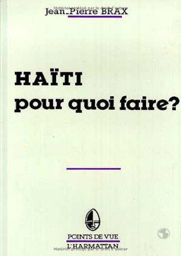Haïti pour quoi faire? par Jean-Pierre Brax