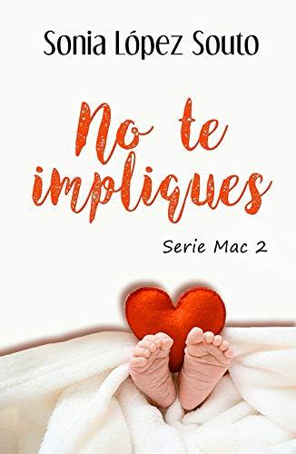 No te impliques (Serie Mac 2) de Sonia López Souto