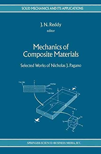 [(Mechanics of Composite Materials : Selected Works of Nicholas J. Pagano)] [Edited by J. N. Reddy ] published on (November, 1994)