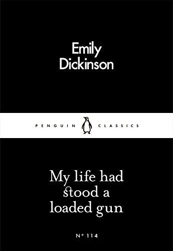 My Life Had Stood a Loaded Gun (Penguin Little Black Classics)