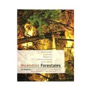 Incendios forestales: definiendo el problema, ecología y manejo, participación social, fortalecimiento de capacidades, e por Dante Arturo Rodriguez