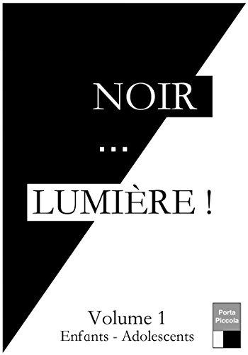 Noir... LUMIRE volume 1: 14 pices de thtres pour enfants et adolescents