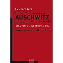 Auschwitz: Geschichte eines Verbrechens
