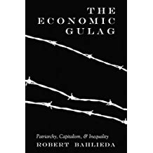 The Economic Gulag: Patriarchy, Capitalism, and Inequality (Counterpoints)