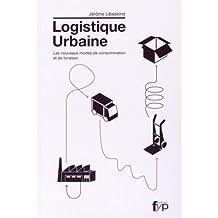 Logistique urbaine : Les nouveaux modes de consommation et de livraison