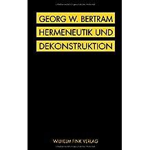 Hermeneutik und Dekonstruktion: Konturen einer Auseinandersetzung der Gegenwartsphilosophie