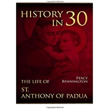History in 30: The Life of St. Anthony of Padua