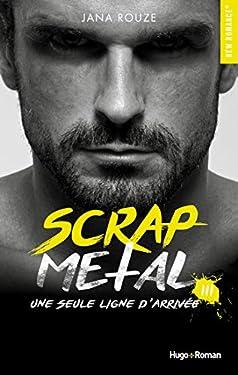 Scrap Metal - tome 3 Une seule ligne d'arrivée