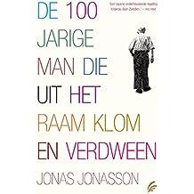 De 100-jarige man die uit het raam klom en verdween (Dutch Edition)