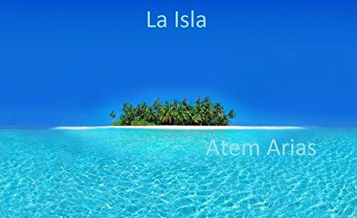 La Isla: The Island por Rafael Arias
