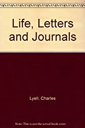 Life, Letters and Journals