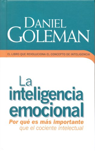 La Inteligencia Emocional = Emotional Intelligence (Coleccion Edicion Limitada)