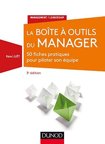 La Boîte à outils du manager - 3e éd. - 50 fiches pratiques pour piloter son équipe par Rémi Juët